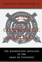 The pride of the Confederate artillery : the Washington Artillery in the Army of Tennessee