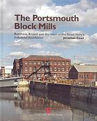 The Portsmouth Block Mills : Bentham, Brunel and the start of the Royal Navy's industrial revolution
