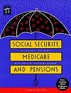 Social Security, Medicare, and pensions : [the sourcebook for older Americans]