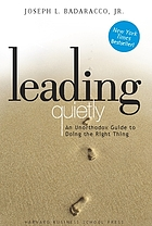 Leading quietly : an unorthodox guide to doing the right thing