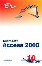 Sams Teach yourself Microsoft Access 2000 in 10 minutes