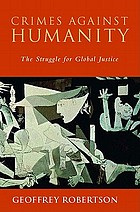 Crimes against humanity : the struggle for global justice