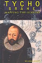 Tycho Brahe : mapping the heavens