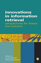 Innovations in information retrieval : perspectives for theory and practice