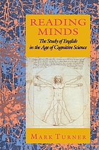 Reading minds : the study of English in the age of cognitive science