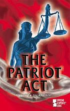 The Patriot Act : opposing viewpoints