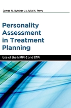 Personality assessment in treatment planning : use of the MMPI-2 and BTPI