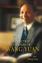 Selected papers of Wang Yuan