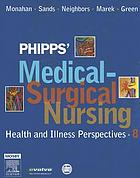 Phipps' medical-surgical nursing : health and illness perspectives