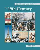 Great events from history : the 19th century, 1801-1900