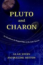 Pluto and Charon : ice worlds on the ragged edge of the solar system