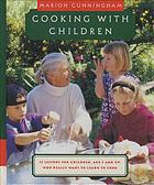 Cooking with children : fifteen lessons for children, age 7 and up, who really want to learn to cook