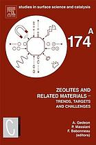 Zeolites and related materials. trends, targets and challenges : proceedings of the 4th International FEZA Conference, Paris, France, 2-6 September 2008