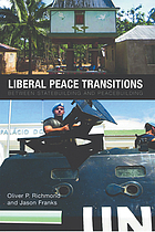 Liberal peace transitions : between statebuilding and peacebuilding