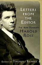 Letters from the editor : the New Yorker's Harold Ross