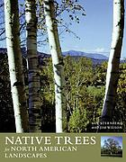 Native trees for North American landscapes : from the Atlantic to the Rockies