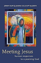 Meeting Jesus : human responses to a yearning God