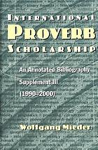 International proverb scholarship : an annotated bibliography