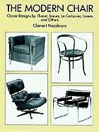 The modern chair : classic designs by Thonet, Breuer, Le Corbusier, Eames, and others