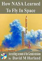 How NASA learned to fly in space : an exciting account of the Gemini missions