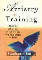 Artistry in training : thinking differently about the way you help people to learn