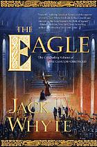 The eagle : the concluding volume of the Camulod chronicles