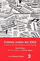 Criminal Justice Act 2003 a guide to the new procedures and sentencing