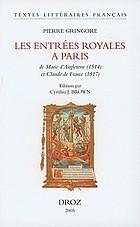 Les entrées royales à Paris de Marie d'Angleterre (1514) et Claude de France (1517)