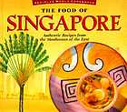 The food of Singapore : authentic recipes from the Manhattan of the East
