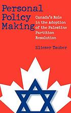 Personal policy making : Canada's role in the adoption of the Palestine partition resolution