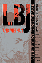 LBJ and Vietnam : a different kind of war