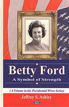 Betty Ford : a symbol of strength