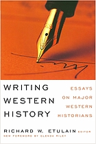 Writing Western history : essays on major Western historians