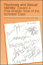 Psychosis and sexual identity : toward a post-analytic view of the Schreber case