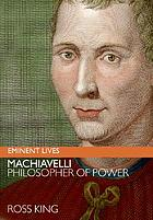 Machiavelli : philosopher of power