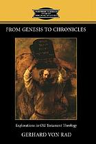 From Genesis to Chronicles : explorations in Old Testament theology