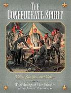 The Confederate spirit : valor, sacrifice, and honor