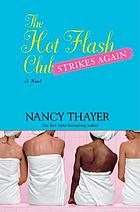 The Hot Flash Club strikes again : a novel