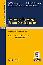 Geometric topology : recent developments : lectures given on the 1st session of the Centro internazionale matematico estivo (C.I.M.E.) held at Montecatini Terme, Italy ... 1990