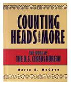 Counting heads, and more the work of the U.S. Census Bureau