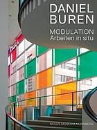 Daniel Buren : Modulation ; Arbeiten in situ ; [anl. der Ausst. 16. Oktober 2009 bis 16. Februar 2010]