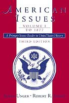 American issues : a primary source reader in United States history