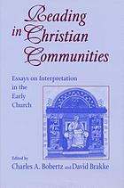 Reading in Christian communities : essays on interpretation in the early church