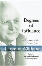 Degrees of influence : a memorial volume for Glanmor Williams
