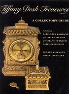 Tiffany desk treasures : a collector's guide including a catalogue raisonné of Tiffany Studios and Tiffany furnaces desk accessories