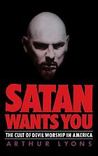 Satan wants you : the cult of devil worship in America