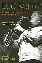 Lee Konitz : conversations on the improviser's art