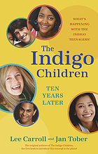 The indigo children ten years later : what's happening with the indigo teenagers!