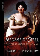 Madame de Staël : the first modern woman