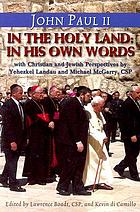John Paul II in the Holy Land-- in his own words : with Christian and Jewish perspectives